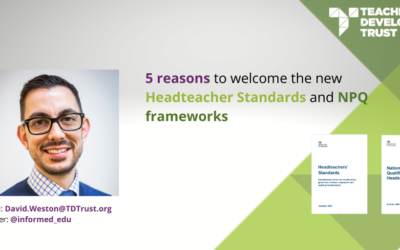 5 reasons to welcome the new Headteacher Standards and NPQ frameworks