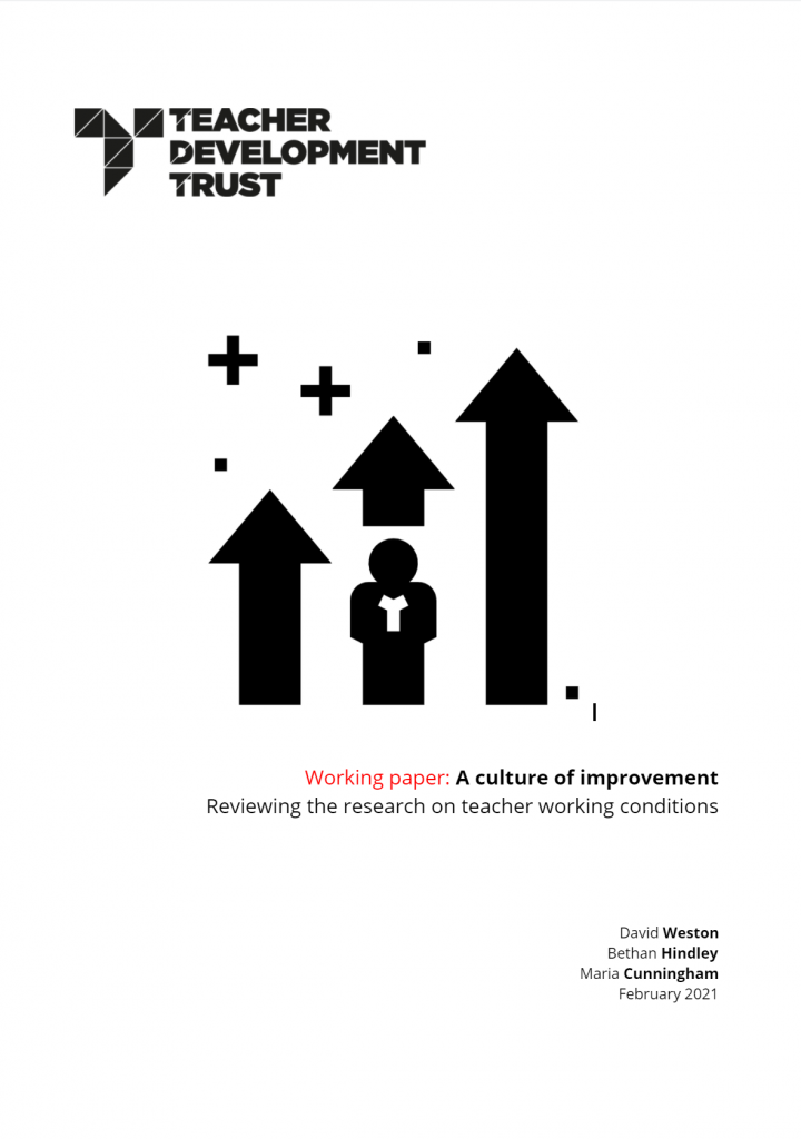 Front cover of the working paper. Teacher Development Trust. Working Paper: A culture of improvement - reviewing the research on teacher working conditions. David Weston, Bethan Hindley, Maria Cunningham, February 2021