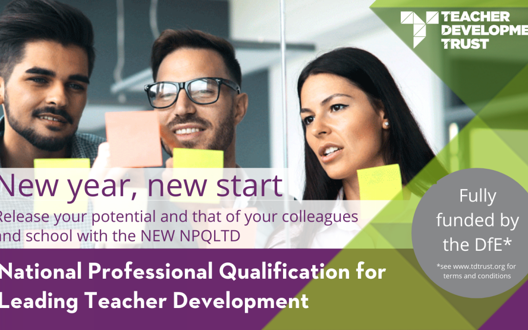 Fully-funded NPQ courses for teachers: build capacity for staff development