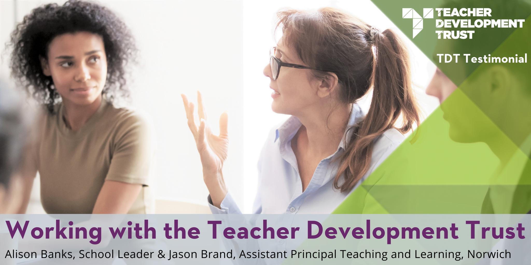TDT Testimonial: Working with the Teacher Development Trust