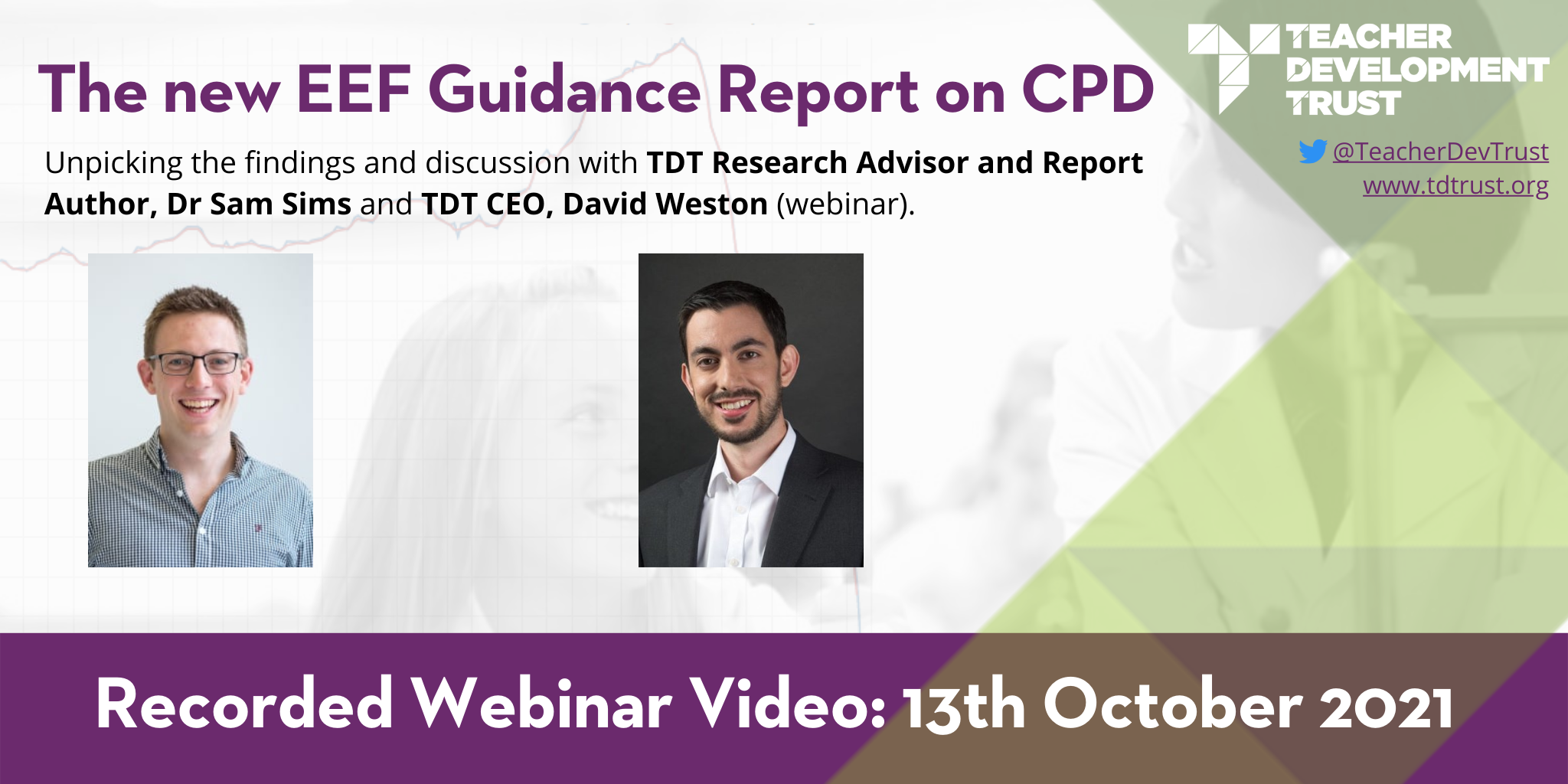 The new EEF Guidance Report on CPD: Discussion with Dr Sam Sims and David Weston 13th October 2021